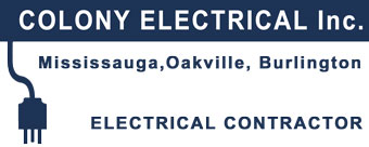 Colony Electrical Inc.- Electrical Contractor, Mississauga, Oakville, Burlington and Hamilton